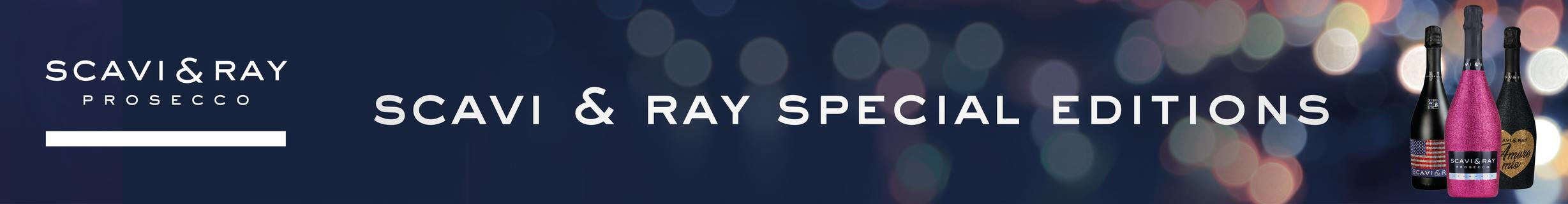 Scavi & Ray Special Editions